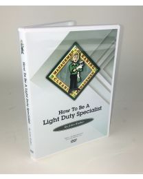 How to Be a Light Duty Specialist DVD