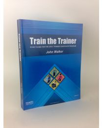 Train the Trainer: A Study Guide for (OS1) Trainers by John Walker